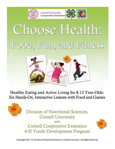 Picture of the Choose Health: Food, Fun, and Fitness curriculum from Cornell University Division of Nutritional Sciences and Cooperative Extension